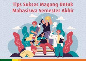 TIPS SUKSES MAGANG UNTUK MAHASISWA SEMESTER AKHIR